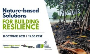 Nature-based Solutions for Building Resilience   Geneva Nature-based Solutions Dialogues